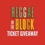 reggae on the block ticket giveaway