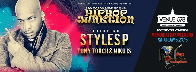 TICKET GIVEAWAY: HIP HOP JUNKTION   STYLES P, TONY TOUCH, AND NIKO IS   SHOW PREVIEW   VENUE 578   MAY 23 2015