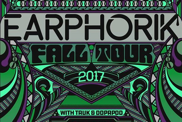 Earphorik Fall Tour 2017 with Tauk and Dopapod