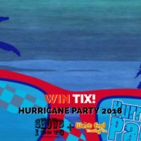 Hurricane Party 2018 Ticket Giveaway