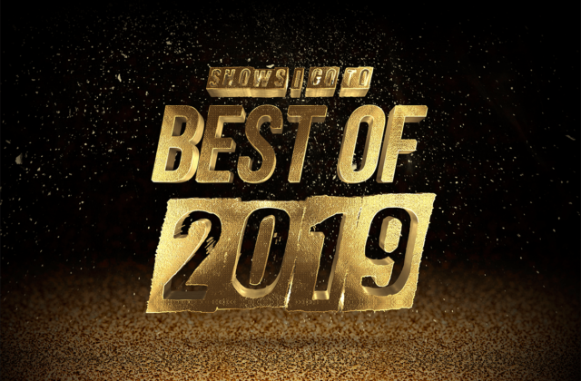 SIGT Best Of 2019 List Best Shows-